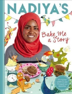 Nadiya's Bake Me a Story: Fifteen Stories and Recipes for Children (Hardcover)