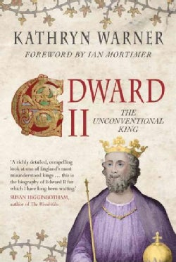 Edward II: The Unconventional King (Paperback)