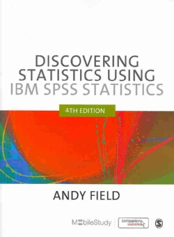 Discovering Statistics Using IBM SPSS Statistics and Sex and Drugs and Rock 'N' Roll