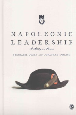 Napoleonic Leadership: A Study in Power (Hardcover)