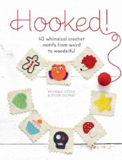 Hooked!: 40 Whimsical Crochet Motifs from Weird to Wonderful (Paperback)
