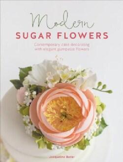 Modern Sugar Flowers (Hardcover)