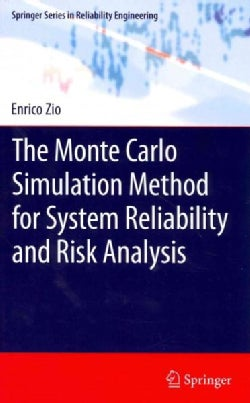 The Monte Carlo Simulation Method for System Reliability and Risk Analysis (Hardcover)