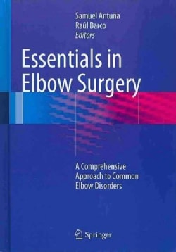 Essentials in Elbow Surgery: A Comprehensive Approach to Common Elbow Disorders (Hardcover)