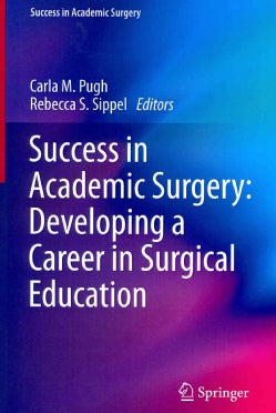 Success in Academic Surgery: Developing a Career in Surgical Education (Paperback)