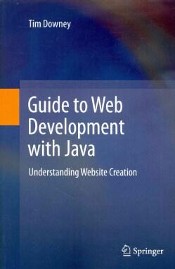 Guide to Web Development With Java: Understanding Website Creation (Paperback)
