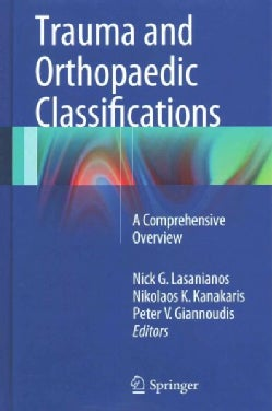Trauma and Orthopaedic Classifications: A Comprehensive Overview (Hardcover)