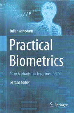 Practical Biometrics: From Aspiration to Implementation (Hardcover)