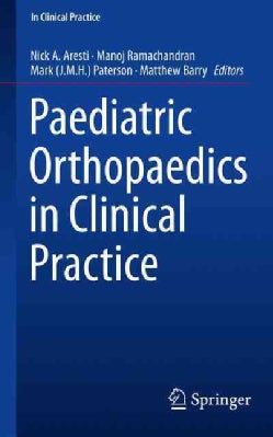 Paediatric Orthopaedics in Clinical Practice (Paperback)