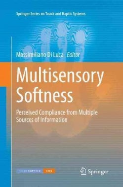 Multisensory Softness: Perceived Compliance from Multiple Sources of Information (Paperback)