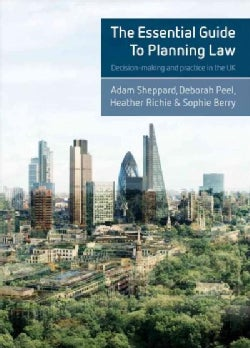 The Essential Guide to Planning Law: Decision-Making and Practice in the UK (Hardcover)