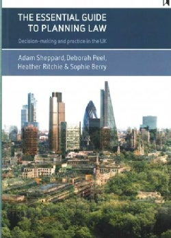 The Essential Guide to Planning Law: Decision-Making and Practice in the UK (Paperback)