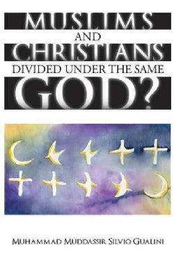 Muslims and Christians Divided Under the Same God? (Paperback)