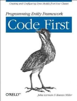 Programming Entity Framework: Code First (Paperback)