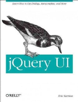 jQuery UI: A Code-centered Approach to User Interface Design (Paperback)