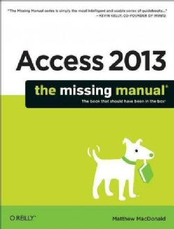 Access 2013: The Missing Manual (Paperback)