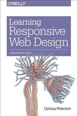 Learning Responsive Web Design: A Beginner's Guide (Paperback)