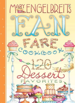 Mary Engelbreit's Fan Fare Cookbook: 120 Dessert Recipe Favorites (Hardcover)