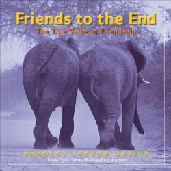 Friends to the End: The True Value of Friendship (Hardcover)