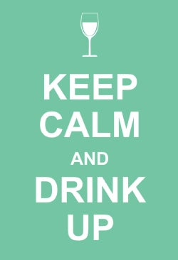 Keep Calm and Drink Up (Hardcover)
