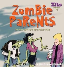 Zombie Parents: And Other Hopes for a More Perfect World (Paperback)