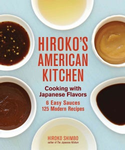 Hiroko's American Kitchen: Cooking with Japanese Flavors (Paperback)