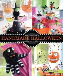 Glitterville's Handmade Halloween: A Glittered Guide for Whimsical Crafting! (Paperback)