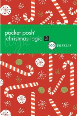 Pocket Posh Christmas Logic 3: 100 Puzzles (Paperback)