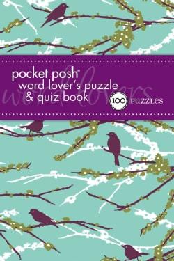 Pocket Posh Word Lover's Puzzle & Quiz Book: 100 Puzzles (Paperback)