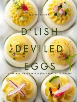 D'lish Deviled Eggs: A Collection of Recipes from Classic to Creative (Hardcover)