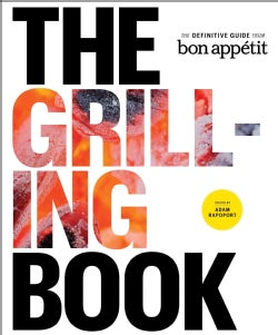 The Grilling Book: The Definitive Guide from Bon Appetit (Hardcover)