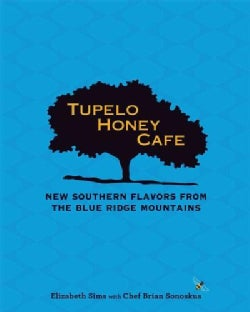 Tupelo Honey Cafe: New Southern Flavors from the Blue Ridge Mountains (Hardcover)
