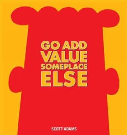 Go Add Value Someplace Else (Hardcover)