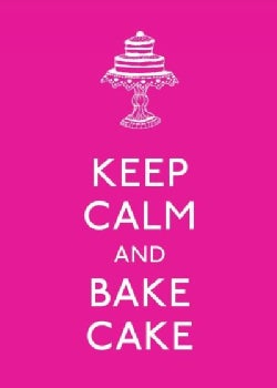 Keep Calm and Bake Cake (Hardcover)