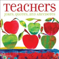 Teachers: Jokes, Quotes, and Anecdotes (Paperback)