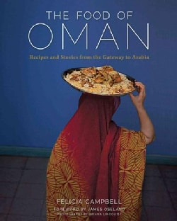 The Food of Oman: Recipes and Stories from the Gateway to Arabia (Hardcover)