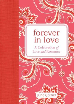 Forever in Love: A Celebration of Love and Romance (Hardcover)
