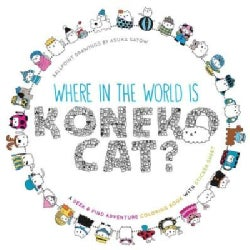 Where in the World Is Koneko Cat? Coloring Book: A Seek & Find Adventure Coloring Book With Sticker Sheet (Paperback)