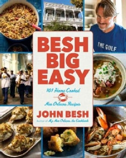Besh Big Easy: 101 Home Cooked New Orleans Recipes (Paperback)