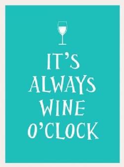 It's Always Wine O'clock (Hardcover)