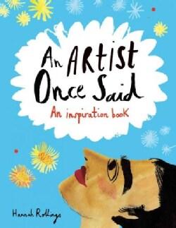 An Artist Once Said: An Inspiration Book (Paperback)