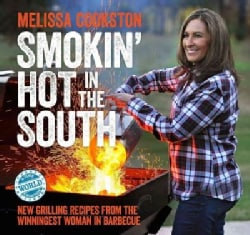 Smokin' Hot in the South: New Grilling Recipes from the Winningest Woman in Barbecue (Hardcover)