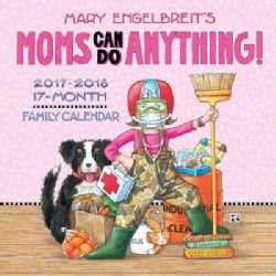 Mary Engelbreit's Moms Can Do Anything! 2018 Family Calendar: 17-month (Calendar)