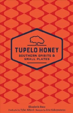 Tupelo Honey Southern Spirits & Small Plates (Paperback)