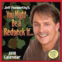 Jeff Foxworthy's You Might Be a Redneck If 2018 Calendar (Calendar)