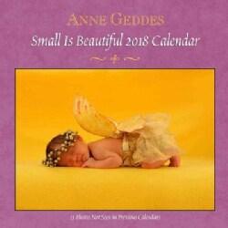 Anne Geddes Small Is Beautiful 2018 Calendar (Calendar)