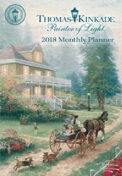 Thomas Kinkade Painter of Light 2018 Monthly Planner (Calendar)