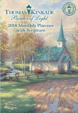 Thomas Kinkade Painter of Light 2018 Monthly Planner With Scripture (Calendar)