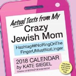 Actual Texts from My Crazy Jewish Mom 2018 Calendar (Calendar)