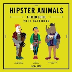 Hipster Animals 2018 Calendar: A Field Guide (Calendar)